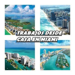 Trabajos Desde Casa en Miami Florida